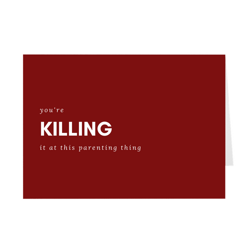 You're Killing It Parenting Card