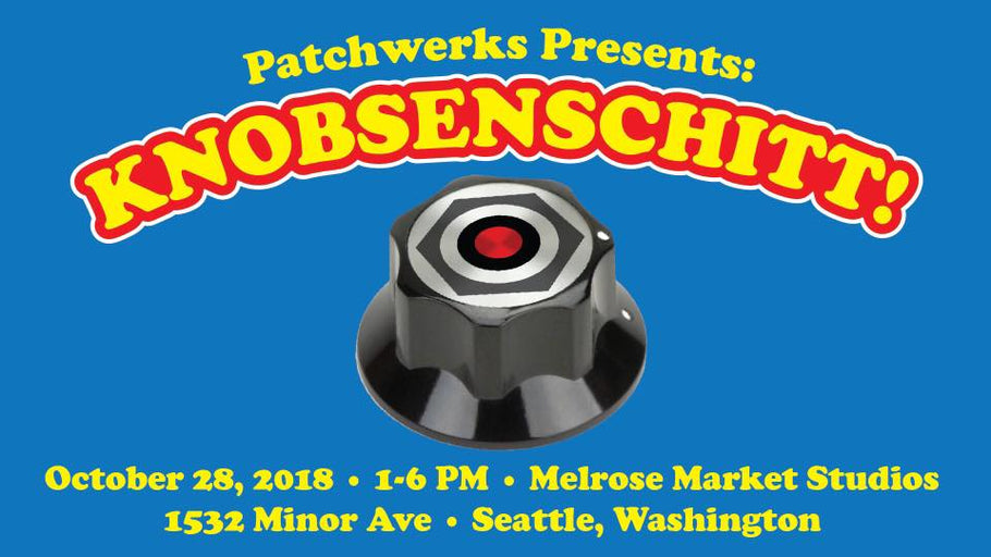 Patchwerks Presents: Knobsenschitt