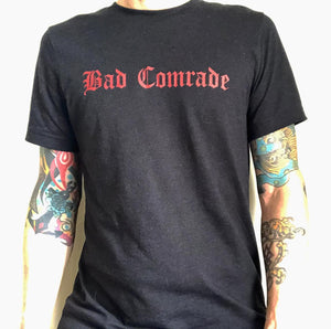 BAD COMRADE T-SHIRT