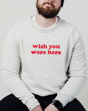 Load image into Gallery viewer, Wish You Were Here Unisex Sweatshirt