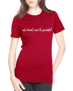 "WOMEN'S ""EAT, DRINK, AND BE GRATEFUL"" TEE"