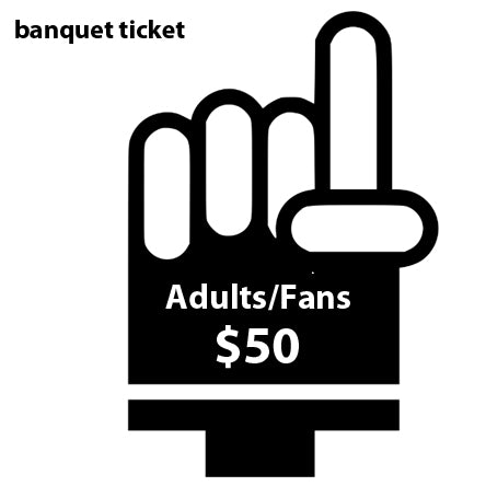 Varsity/JV Banquet - ADULTS & FANS $50 ticket - January 20, 2019 (Sunday evening)
