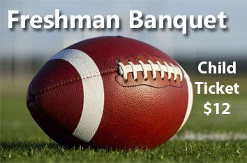 2019 Freshman Banquet - CHILD TICKET - Saturday, December 14th 9am -11:30am