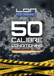 50 Calibre Conditioning - LDN Performance
