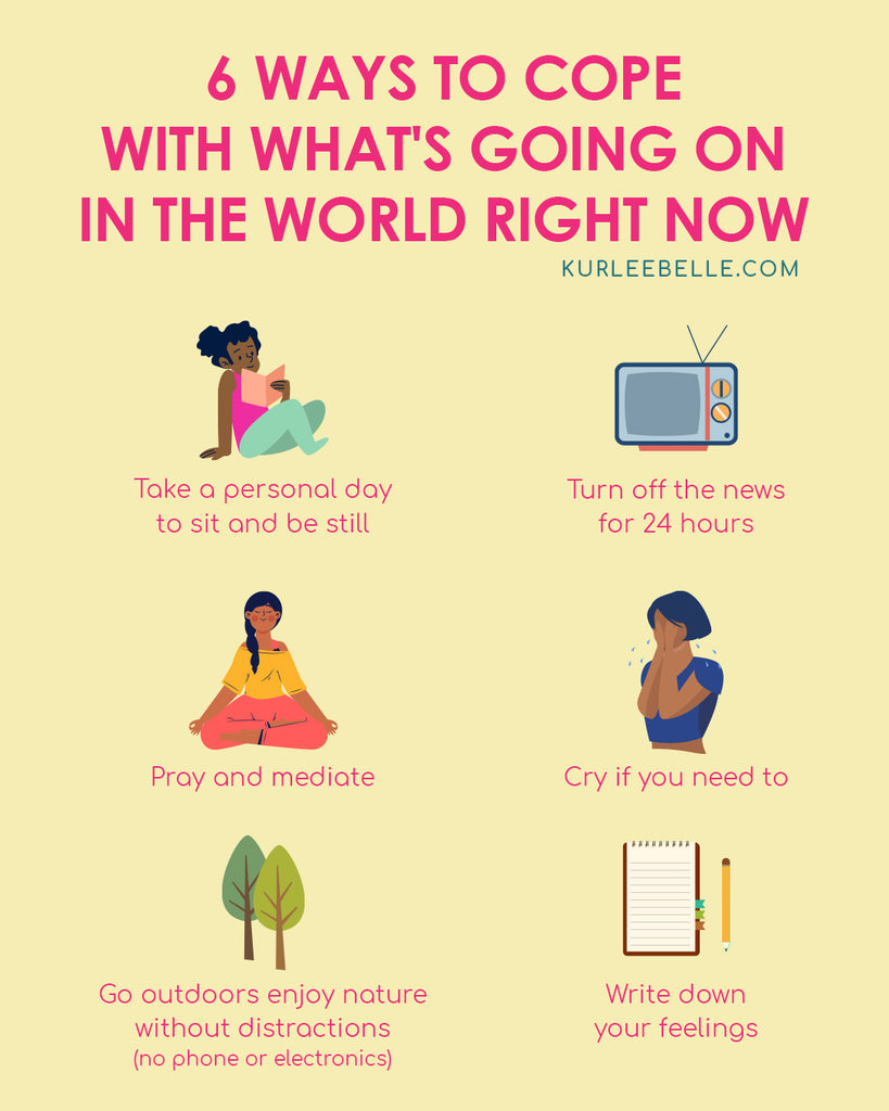 6 Ways to Cope with What's Going on in the World Right Now.