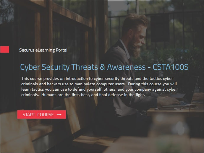 Cyber Security Threats and Awareness - CSTA100S