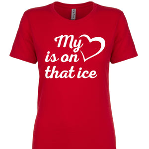My Heart is on that ice-Ladies Fit Tee Options