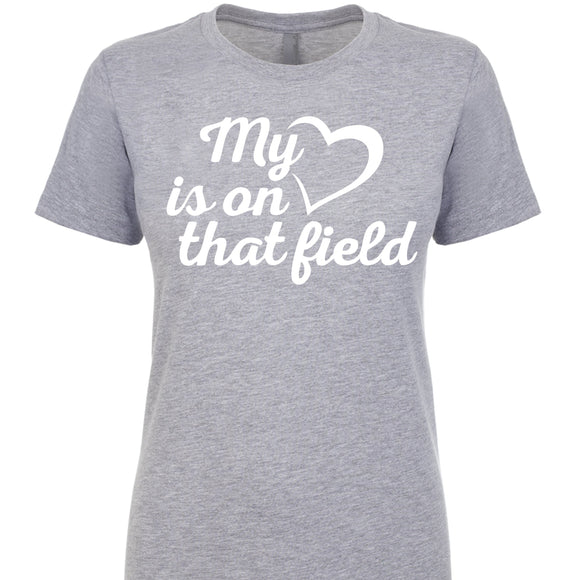 My Heart is on that field-Ladies Fit Tee Options