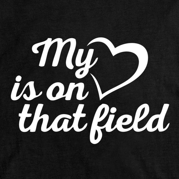 My Heart is on that field-Unisex Fit