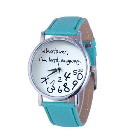 """Whatever I am Late Anyway"" Printed Bracelet Leather Watch"