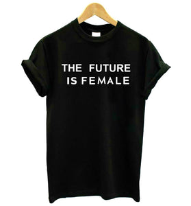 """THE FUTURE IS FEMALE"" Printed Cotton Casual Funny T-Shirt"