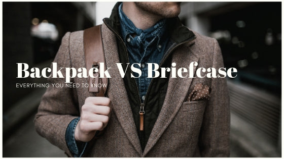Backpack VS Briefcase