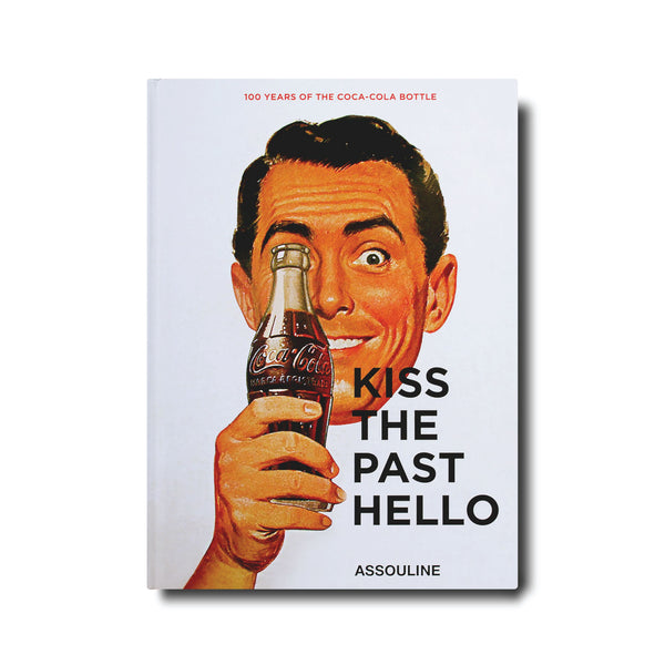 Coca-Cola: Kiss the Past Hello Book