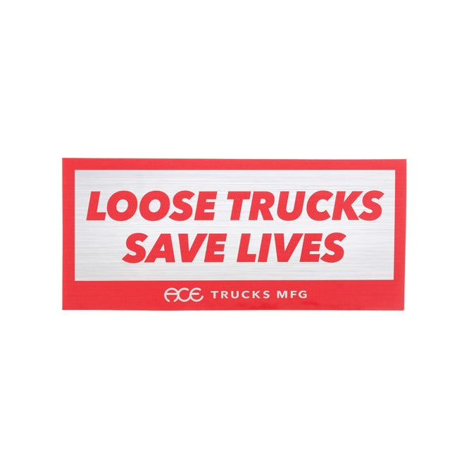 Loose Trucks Save Lives ACE Skateboard Trucks Sticker