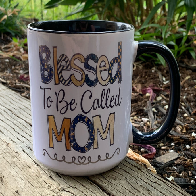 Blessed To Be Called Mom Mug