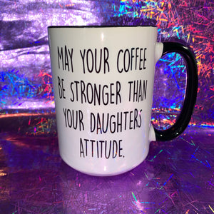 May Your Coffee Be Stronger Mug