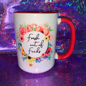 Fresh Out Of F*ck mug