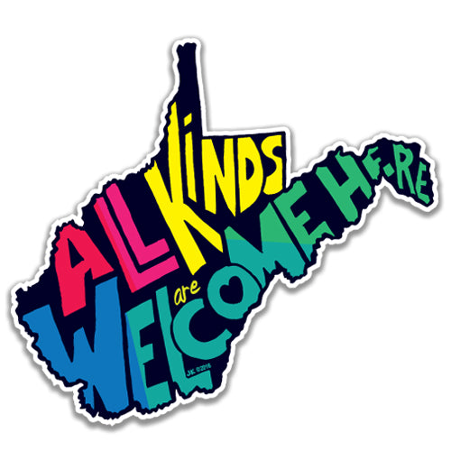 All Kinds are Welcome Here Sticker (Proceeds Benefit Fairness WV)
