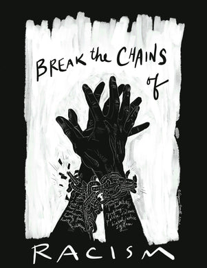 Break the Chains of Racism