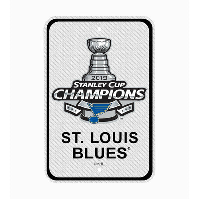 St. Louis Blues Stanley Cup 2019 Champs STEEL High Intensity  Reflective Parking Sign