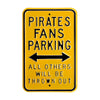 Pittsburgh Pirates Steel Parking Sign-ALL OTHER FANS THROWN OUT