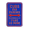 Chicago Cubs Steel Parking Sign-CARDINALS FANS GO HOME