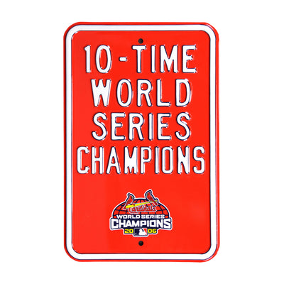 St Louis Cardinals Steel Parking Sign-10 TIME WORLD CHAMPIONS