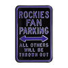 Colorado Rockies Steel Parking Sign-ALL OTHER FANS THROWN OUT