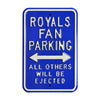 Kansas City Royals Steel Parking Sign-ALL OTHER FANS EJECTED