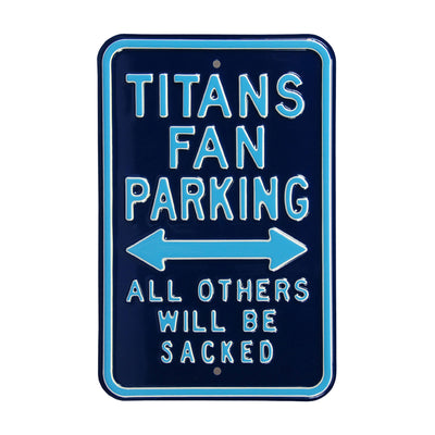 Tennessee Titans Steel Parking Sign-ALL OTHERS WILL BE SACKED
