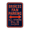 Denver Broncos Steel Parking Sign-ALL OTHERS WILL BE SACKED
