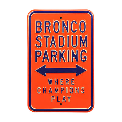 Boise State Broncos Steel Parking Sign-Where Champions Play