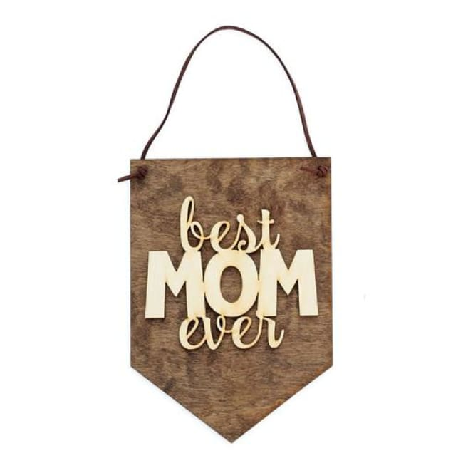 Best Mom Ever - Gifts For Mom - Family Gifts - Home & Garden