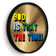 Limited Edition Wall Clock - Gold Brass Slogan - Newgate Is That The Time NUMONEGOD (skew)