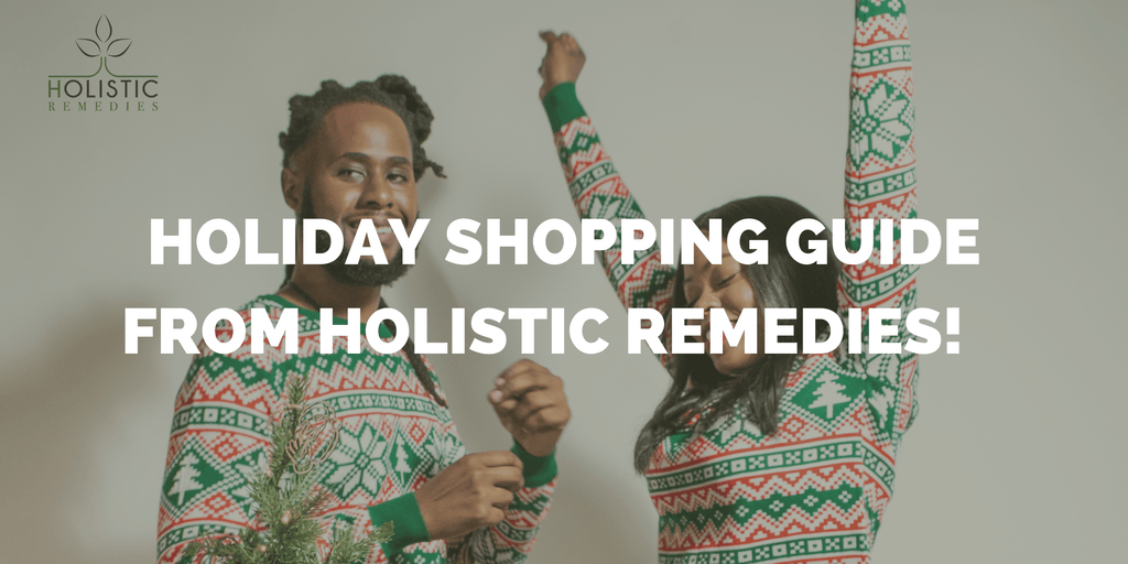Holiday Shopping Guide from Holistic Remedies LLC!