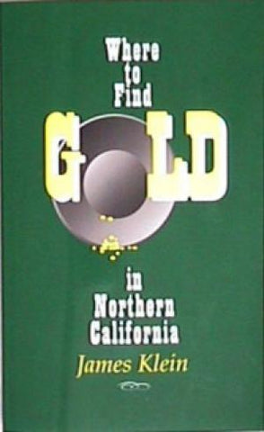 BOOK, WHERE TO FIND GOLD IN NO. CALIF.