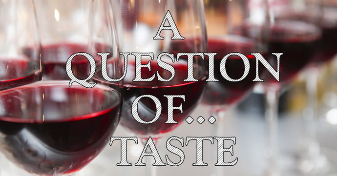 A question of... Taste