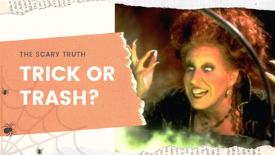 The scary truth behind Halloween: Trick or Trash?