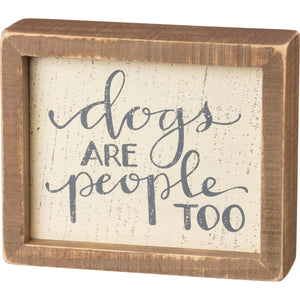 SIGN- DOGS R PEOPLE TOO