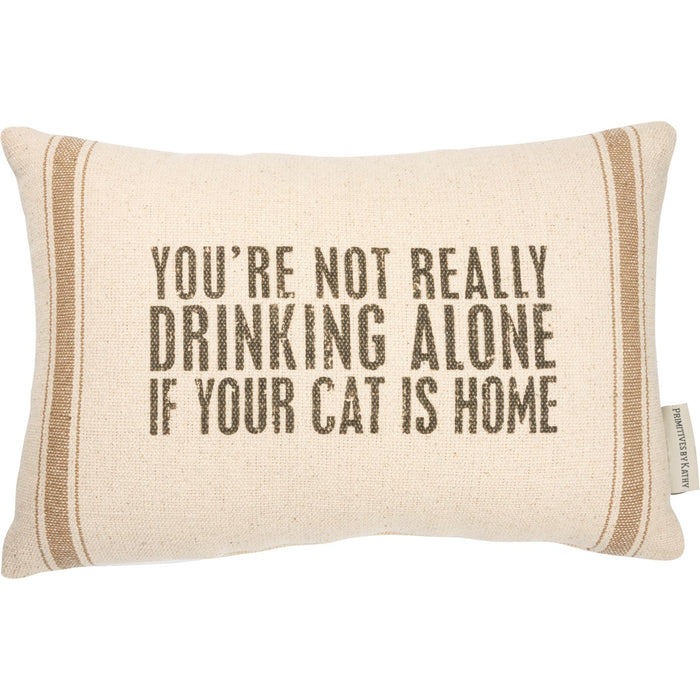 PILLOW- DRINKING ALONE CAT IS HOME