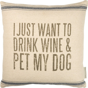 PILLOW- DRINK WINE PET DOGS