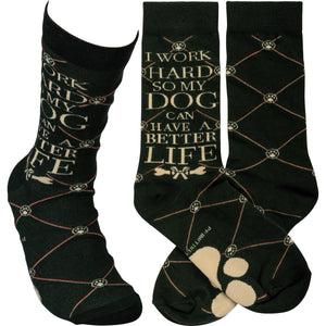 SOCKS- WORK HARD DOG BETTER LIFE