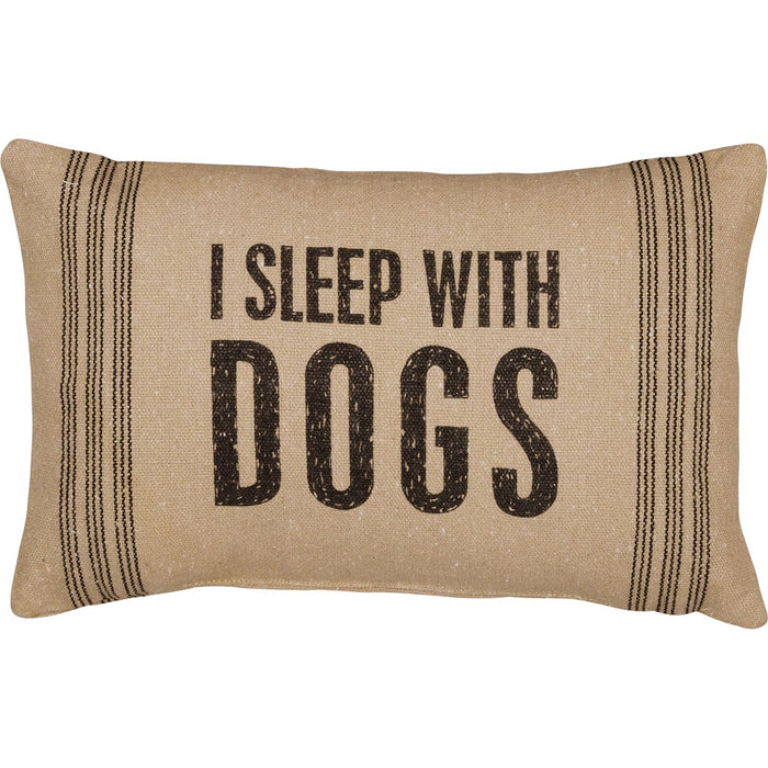 PILLOW- I SLEEP WITH DOGS