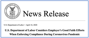 U.S. Department of Labor Considers Employer's Good Faith Efforts When Enforcing Compliance during Coronavirus Pandemic