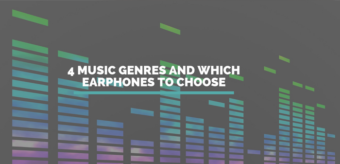 4 Music Genres and Which Earphones to Choose