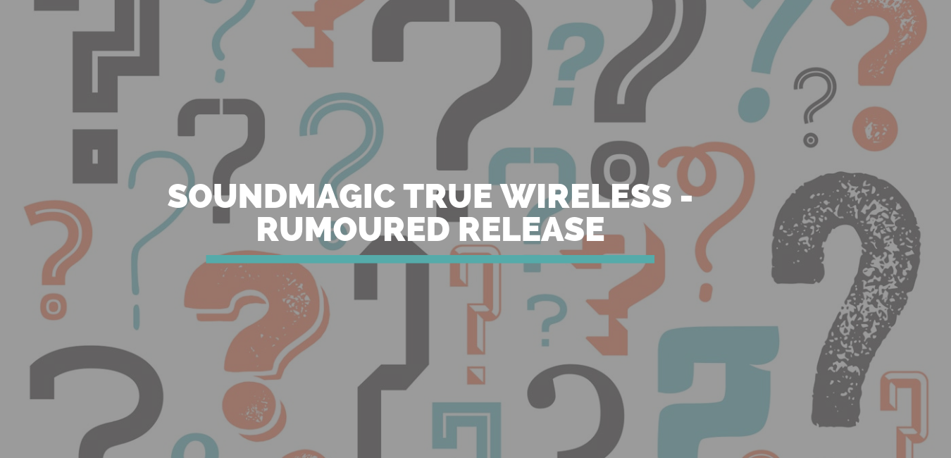 Soundmagic True Wireless - Rumoured Release