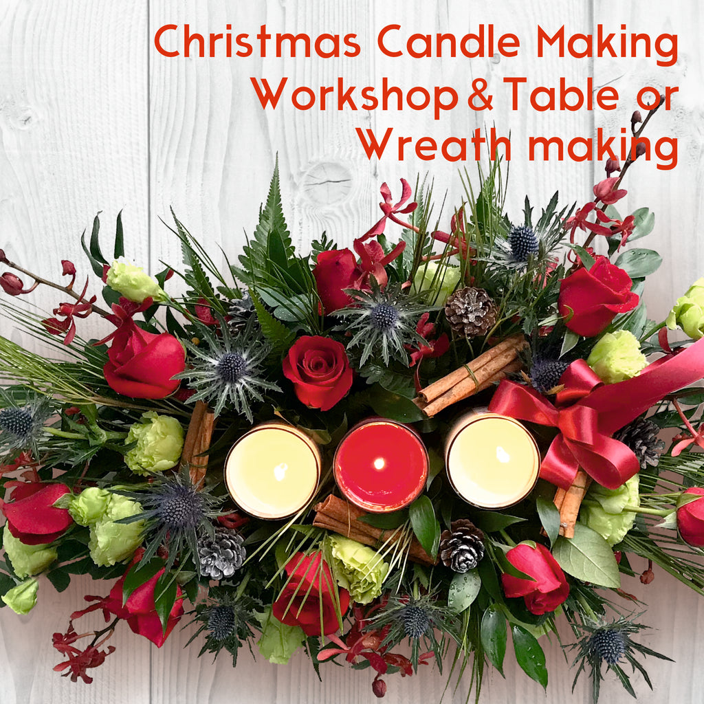 Christmas Candle Making Workshop & Table or Wreath making-10th December