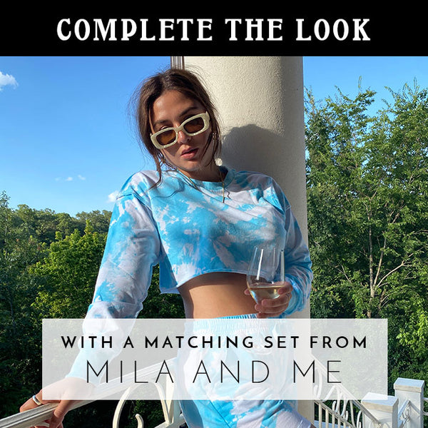COMPLETE THE LOOK: with a matching set from MILA AND ME