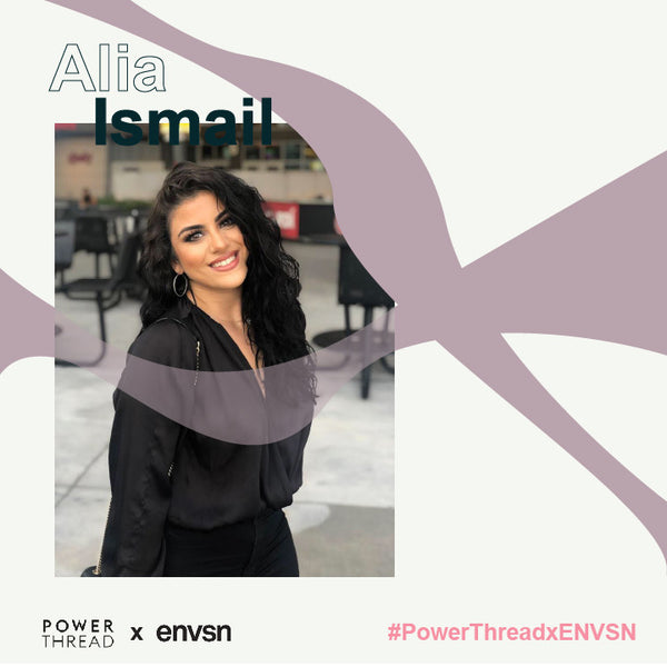 ENVSN  X Power Thread with Alia Ismail
