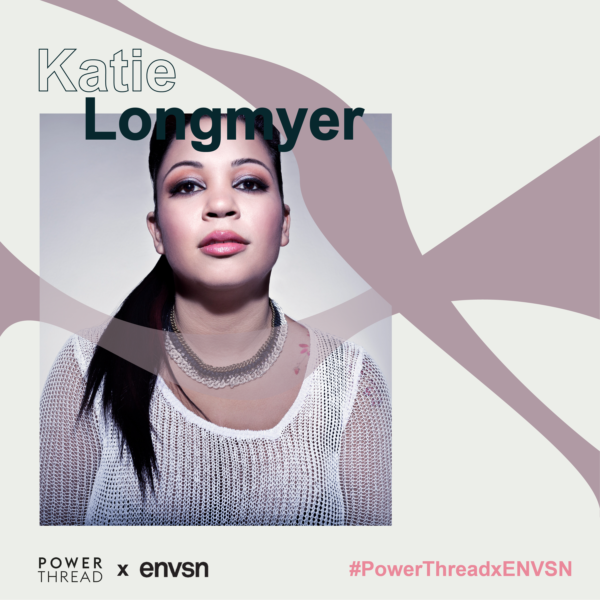 ENVSN X Powerthread with Katie Longmyer